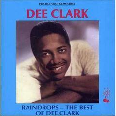 raindrops the best of dee clark
