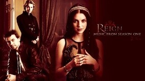 Exxus 美剧《风中的女王/Reign》第一季 插曲
