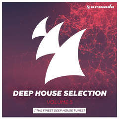 armada deep house selection, vol. 5 (the finest deep house tunes)