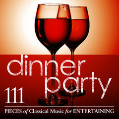 dinner party: 111 pieces of classical music for entertaining