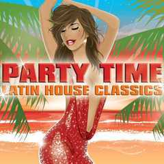 party time - latin house classics