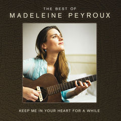 keep me in your heart for a while: the best of madeleine peyroux(international edition)