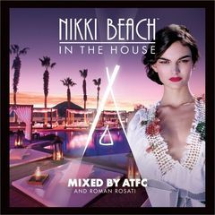 nikki beach in the house mixed by atfc