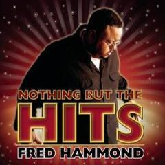nothing but the hits: fred hammond