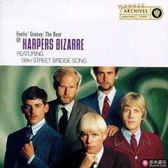 feelin´ groovy: the best of harpers bizarre featuring the 59th street bridge song