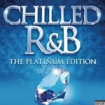chilled r&b (the platinumedition)