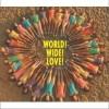world! wide! love!