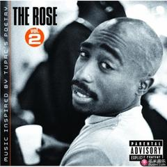 the rose, vol. 2 - music inspired by tupac´s poetry