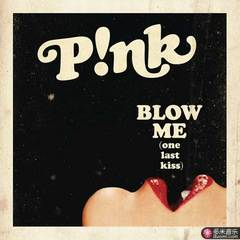 blow me(one last kiss)